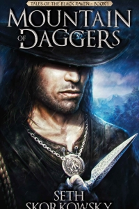 Mountain of Daggers (Tales of the Black Raven #1) by Seth Skorkowsky Book Review
