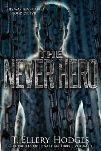 The Never Hero (Chronicles of Jonathan Tibbs #1)