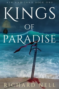 Kings of Paradise (Ash and Sand #1) by Richard Nell - Book Review