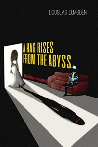A Hag Rises from the Abyss (Alexander Southerland, P.I., #3) by Douglas Lumsden - Book Review