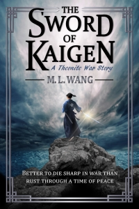 The Sword of Kaigen (Theonite) by M.L. Wang