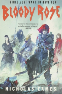 Bloody Rose (The Band #2) by Nicholas Eames - Book Review