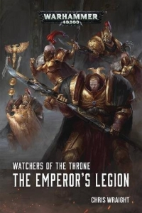 The Emperor's Legion (Watchers of the Throne #1) by Chris Wraight
