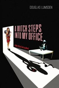 A Witch Steps into My Office: A Noir Urban Fantasy Novel (Alexander Southerland, P.I. Book 2) by Douglas Lumsden - Book Review