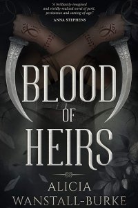 Blood of Heirs (The Coraidic Sagas) by Alicia Wanstall-Burke - Book Review