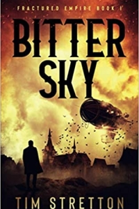 Bitter Sky (Fractured Empire Book 1) by Tim Stretton - Book Review