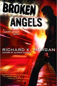 Broken Angels (Takeshi Kovacs #2) by Richard K. Morgan Book Review