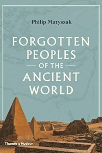 Forgotten Peoples of the Ancient World by Philip Matyszak - Book Review