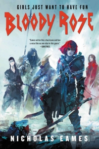 Bloody Rose (The Band #2) by Nicholas Eames Book Review