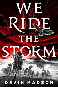 We Ride the Storm (The Reborn Empire #1) by Devin Madson - book review