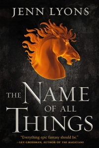 The Name of All Things (A Chorus of Dragons  Book 2) by Jenn Lyons - Book Review