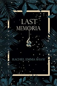 Last Memoria (Memoria Duology, #1) by Rachel Emma Shaw - book review