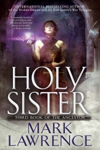 Holy Sister (Book of the Ancestor #3) by Mark Lawrence