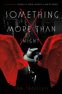 Something More Than Night by Ian Tregillis - Book review