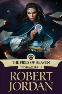 The Fires of Heaven (Wheel of Time #5)