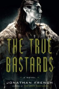 The True Bastards (The Lot Lands #2) by Jonathan French - Book Review