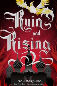 Ruin and Rising (The Grisha #3)