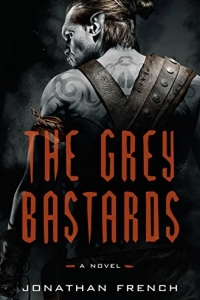 The Grey Bastards (The Lot Lands #1) by Jonathan French Book Review
