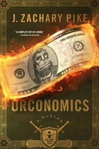 Orconomics (The Dark Profit Saga, #1) by J. Zachary Pike - Book Review