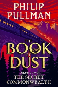 The Secret Commonwealth (The Book of Dust #2) by Philip Pullman