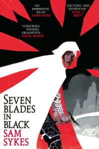 Seven Blades in Black (The Grave of Empires #1) by Sam Sykes - Book Review