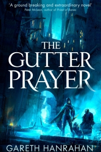 The Gutter Prayer (The Black Iron Legacy #1) by Gareth Hanrahan