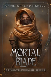 The Mortal Blade (The Magelands Eternal Siege, #1) by Christopher Mitchell - SPFBO7 book review