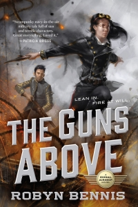 The Guns Above (Signal Airship #1) by Robyn Bennis Book Review