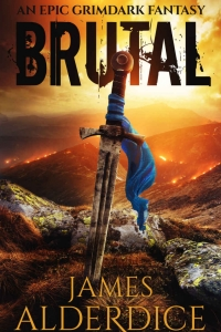 Brutal: An Epic Grimdark Fantasy (The Brutal Trilogy #1) by James Alderdice Book Review