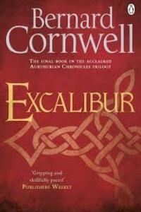 Excalibur (The Warlord Chronicles #3) by Bernard Cornwell - Book Review