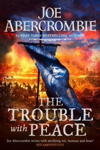 The Trouble With Peace (The Age of Madness #2) by Joe Abercrombie