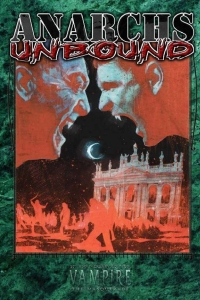 Anarchs Unbound (Vampire: The Masquerade) by Onyx Path Publishing Book Review