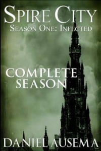 Spire City, Season One: Infected: Complete Season
