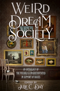 Weird Dream Society edited by Julie C. Day - Book Review