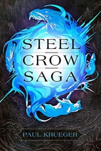 Steel Crow Saga (Steel Crow Saga, #1) by Paul Krueger - Book Review