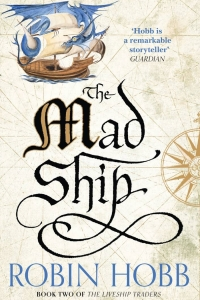 The Mad Ship (Liveship Traders #2)