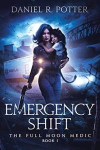 Emergency Shift (Full Moon Medic #1) by Daniel Potter Book Review
