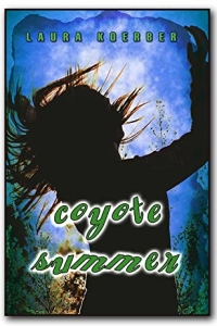 Coyote Summer by Laura Koerber