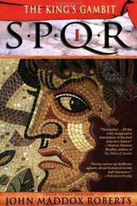 The King's Gambit (SPQR #1) by John Maddox Roberts - Book Review
