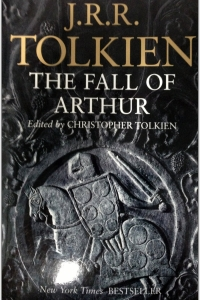 The Fall of Arthur by J.R.R. Tolkien - Book Review