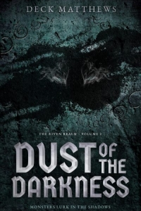 Dust of the Darkness (The Riven Realm #2) by Deck Matthews - Book Review