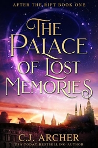 The Palace of Lost Memories (After the Rift #1) by CJ Archer - Audiobook Review