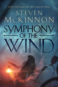 Symphony of the Wind (The Raincatcher's Ballad #1) by Steven McKinnon