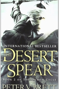 The Desert Spear (Demon Cycle #2)