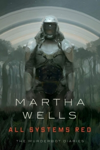 All Systems Red (The Murderbot Diaries #1) by Martha Wells - Book Review