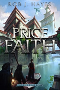 The Price of Faith (The Ties That Bind #3) by Rob J. Hayes Book Review