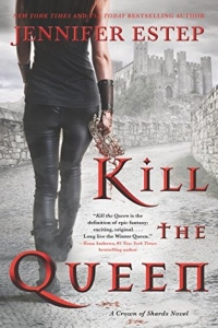 Kill the Queen (Crown of Shards, #1) by Jennifer Estep - book review