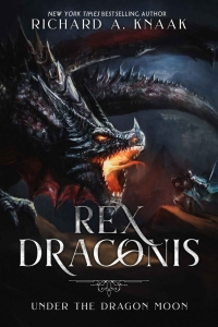 Under the Dragon Moon (Rex Draconis #1) by Richard A. Knaak Book Review