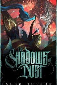 The Shadows of Dust by Alec Hutson - Book Review