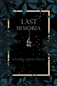 Last Memoria (Memoria Duology #1) by Rachel Emma Shaw - Book Review